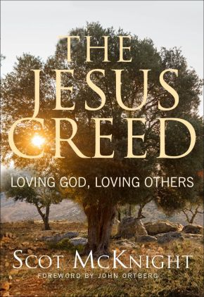 The Jesus Creed: Loving God, Loving Others - 15th Anniversary Edition