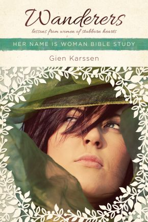 Wanderers: Lessons from Women of Stubborn Hearts (Her Name Is Woman)