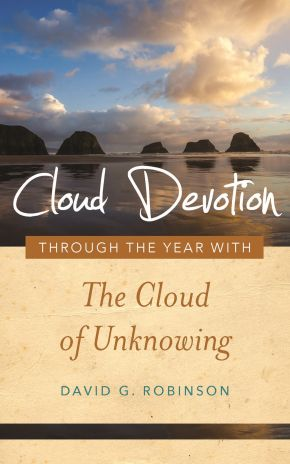 Cloud Devotion: Through the Year with the Cloud of Unknowing (Volume 1)