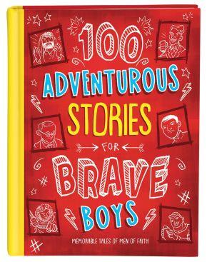 100 Adventurous Stories for Brave Boys *Scratch & Dent*
