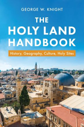 Holy Land Handbook: History, Geography, Culture, Holy Sites