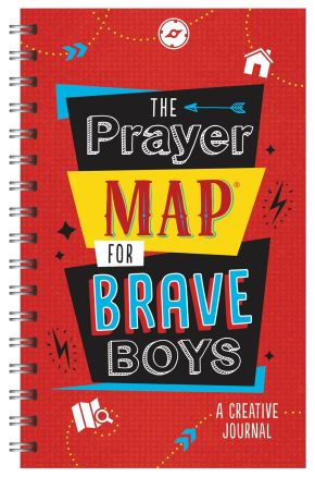 The Prayer Map® for Brave Boys: A Creative Journal