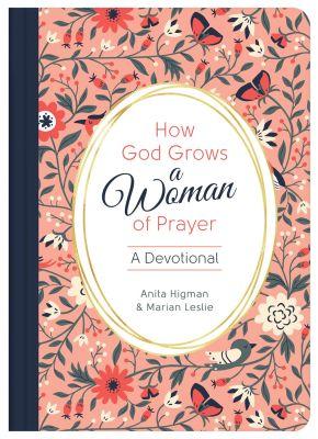 How God Grows a Woman of Prayer: A Devotional