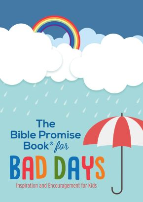 The Bible Promise Book for Bad Days: Inspiration and Encouragement for Kids