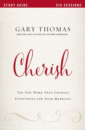 Cherish Study Guide: The One Word That Changes Everything for Your Marriage *Scratch & Dent*