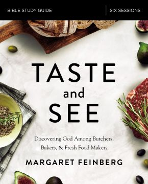 Taste and See Study Guide: Discovering God Among Butchers, Bakers, and Fresh Food Makers *Scratch & Dent*