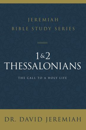1 and 2 Thessalonians: Standing Strong Through Trials (Jeremiah Bible Study Series)