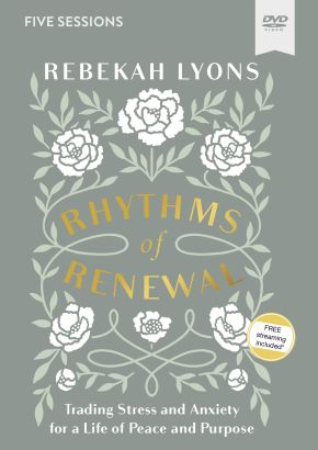Rhythms of Renewal Video Study: Trading Stress and Anxiety for a Life of Peace and Purpose