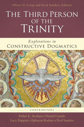 The Third Person of the Trinity: Explorations in Constructive Dogmatics (Los Angeles Theology Conference Series)