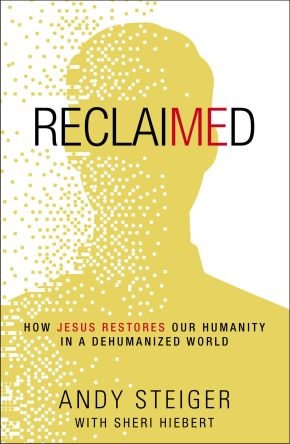 Reclaimed: How Jesus Restores Our Humanity in a Dehumanized World *Scratch & Dent*
