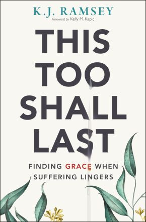 This Too Shall Last: Finding Grace When Suffering Lingers *Scratch & Dent*