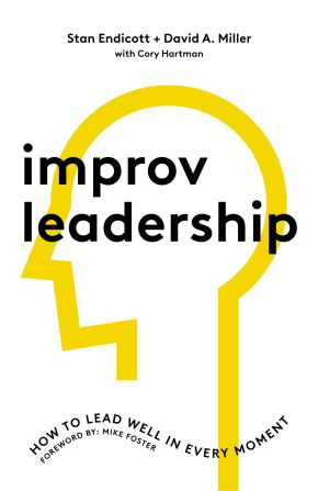 Improv Leadership: How to Lead Well in Every Moment