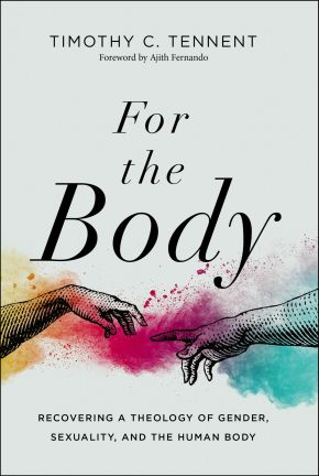 For the Body: Recovering a Theology of Gender, Sexuality, and the Human Body (Seedbed Resources)