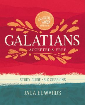 Galatians Study Guide: Accepted and Free (Beautiful Word Bible Studies)