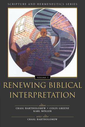 Renewing Biblical Interpretation (Scripture and Hermeneutics Series, V. 1)