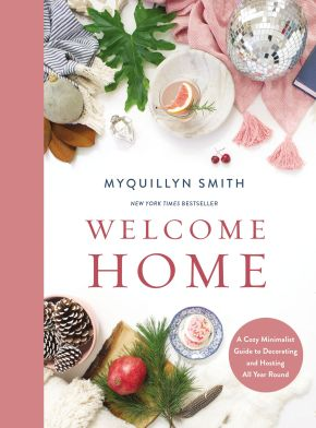 Welcome Home: A Cozy Minimalist Guide to Decorating and Hosting All Year Round *Scratch & Dent*