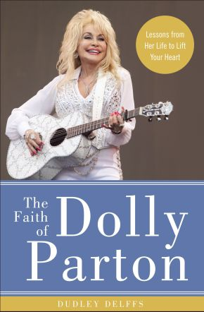 The Faith of Dolly Parton: Lessons from Her Life to Lift Your Heart *Scratch & Dent*