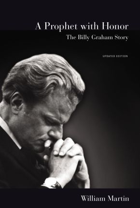 A Prophet with Honor: The Billy Graham Story (Updated Edition) *Scratch & Dent*