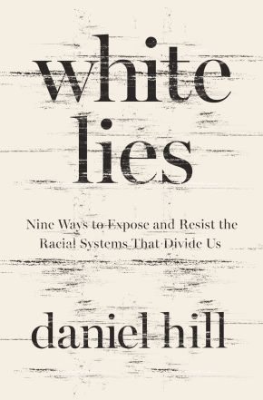 White Lies: Nine Ways to Expose and Resist the Racial Systems That Divide Us *Scratch & Dent*