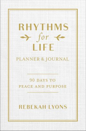 Rhythms for Life Planner and Journal: 90 Days to Peace and Purpose *Scratch & Dent*