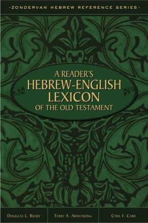 A Reader's Hebrew-English Lexicon of the Old Testament (Zondervan Hebrew Reference Series)