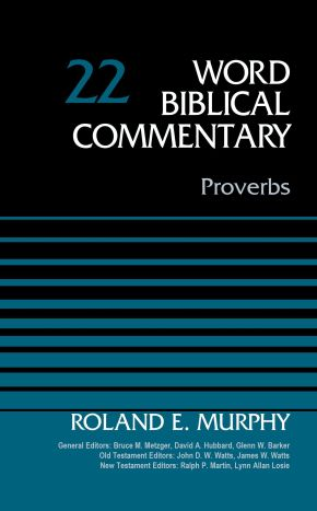 Proverbs, Volume 22 (22) (Word Biblical Commentary) *Scratch & Dent*