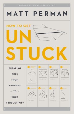 How to Get Unstuck: Breaking Free from Barriers to Your Productivity *Scratch & Dent*
