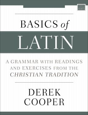 Basics of Latin: A Grammar with Readings and Exercises from the Christian Tradition *Scratch & Dent*