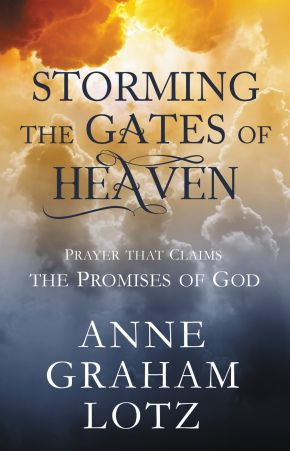 Storming the Gates of Heaven: Prayer that Claims the Promises of God *Scratch & Dent*