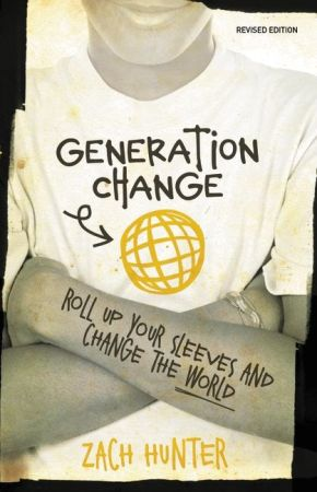Generation Change, Revised Edition: Roll Up Your Sleeves and Change the World