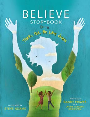 Believe Storybook: Think, Act, Be Like Jesus *Scratch & Dent*
