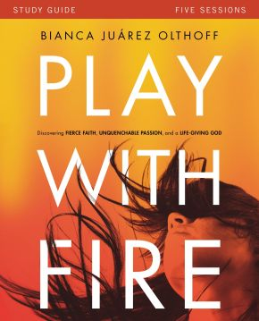 Play with Fire Study Guide: Discovering Fierce Faith, Unquenchable Passion and a Life-Giving God *Scratch & Dent*