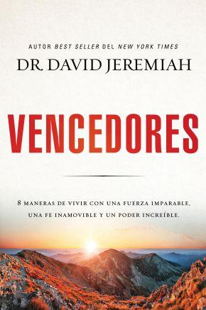 Vencedores: Ocho maneras de vivir con una fuerza imparable, una fe inamovible y un poder increible (Spanish Edition)