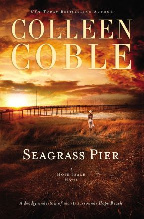 Seagrass Pier (The Hope Beach Series) *Scratch & Dent*