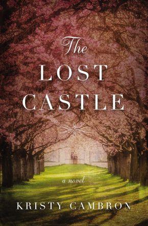 The Lost Castle: A Split-Time Romance (A Lost Castle Novel)