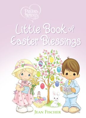 Precious Moments: Little Book of Easter Blessings