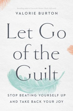 Let Go of the Guilt