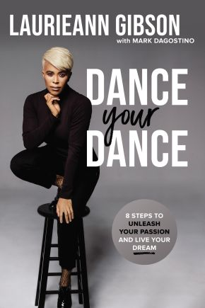 Dance Your Dance: 8 Steps to Unleash Your Passion and Live Your Dream *Scratch & Dent*