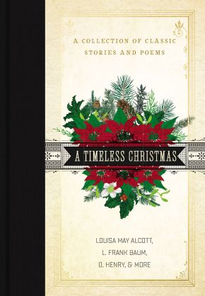A Timeless Christmas: A Collection of Classic Stories and Poems