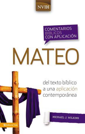 Comentario biblico con aplicacion NVI Mateo (Comentarios biblicos con aplicacion NVI) (Spanish Edition)
