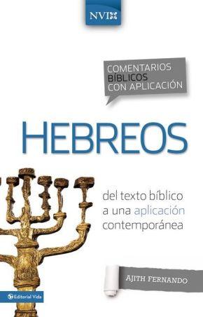 Comentario biblico con aplicacion NVI Hebreos (Comentarios biblicos con aplicacion NVI) (Spanish Edition)