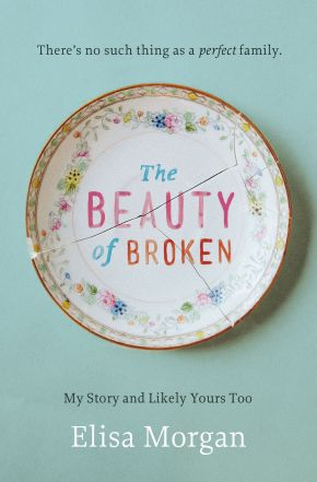 The Beauty of Broken: My Story and Likely Yours Too *Scratch & Dent*