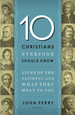 10 Christians Everyone Should Know: Lives of the Faithful and What They Mean to You *Scratch & Dent*