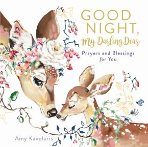 Good Night, My Darling Dear: Prayers and Blessings for You