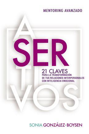 Asertivos: 21 claves que transformaron tus relaciones interpersonales con inteligencia emocional. (Spanish Edition)