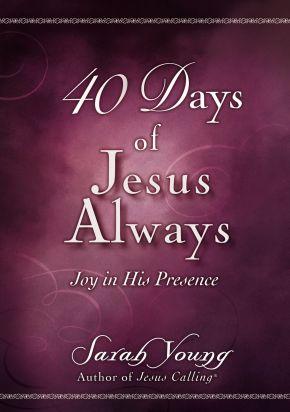 40 Days of Jesus Always: Joy in His Presence