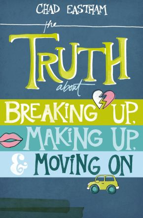 The Truth About Breaking Up, Making Up, and Moving On *Scratch & Dent*