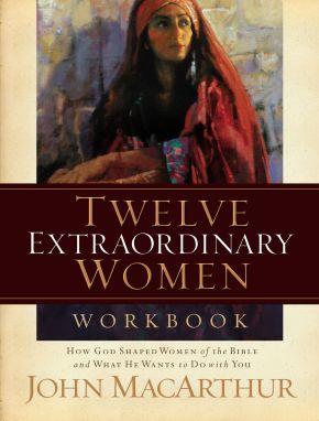 Twelve Extraordinary Women Workbook *Scratch & Dent*