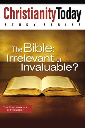 The Bible: Irrelevant or Invaluable? (Christianity Today Study Series) *Scratch & Dent*