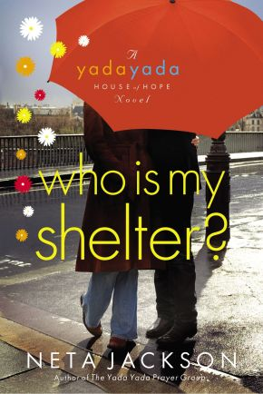 Who Is My Shelter? (Yada Yada House of Hope, Book 4) *Scratch & Dent*
